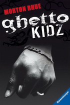 Buchcover Morton Rhue: Ghetto Kidz