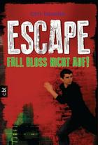 Buchcover Tim Bowler: Escape - Fall bloß nicht auf!