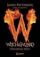 Buchcover Witch & Wizard – Verlorene Welt