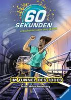 Buchcover 60 Sekunden entscheiden über dein Leben – Im Tunnel des Todes