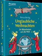 Buchcover Unglaubliche Weihnachten – 24 Rätselreisen um die Welt