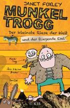 Buchcover Janet Foxley: Munkel Trogg - Der kleinste Riese der Welt und der fliegende Esel