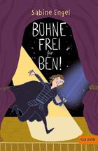 Buchcover Sabine Engel: Bühne frei für Ben!