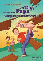 Buchcover Der Tag, an dem wir Papa umprogrammierten