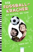 Buchcover Die Fußballkracher - Ein Schuss, ein Tor!