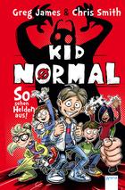 Buchcover Greg James & Chris Smith: Kid Normal. So sehen Helden aus!