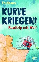Buchcover Hans-Jürgen Feldhaus: Kurve kriegen - Roadtrip mit Wolf