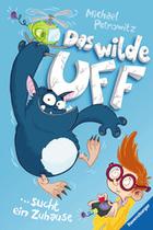 Buchcover Michael Petrowitz: Das wilde Uff. Band 1: Das wilde Uff sucht ein Zuhause
