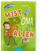 Buchcover Mist, Oma ist ein Alien (und ich bin schuld!)