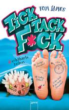 Buchcover TickTackF*ck. #echthartezeiten