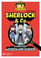 Buchcover Die Schule der Detektive. Band 1: Sherlock & Co jagen den Museumsräuber