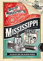 Buchcover Die Mississippi-Bande. Wie wir mit drei Dollar reich wurden