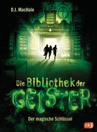 Buchcover Die Bibliothek der Geister - Der magische Schlüssel