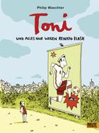 Buchcover Toni. Und alles nur wegen Renato Flash