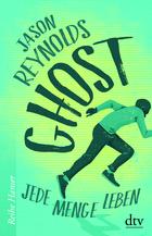 Buchcover Jason Reynolds: Ghost - Jede Menge Leben