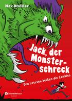 Buchcover Jack, der Monsterschreck. Band 1: Den Letzten beißen die Zombies