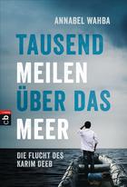 Buchcover Tausend Meilen über das Meer. Die Flucht des Karim Deeb