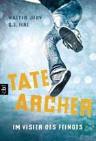 Buchcover Tate Archer. Im Visier des Feindes
