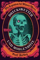 Buchcover Geoff Rodkey: Dreckswetter und Morgenröte – Die Legenden der Blauen Meere