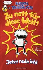 Buchcover Jeff Kinney: Ruperts Tagebuch. Zu nett für diese Welt!