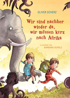 Buchcover Wir sind nachher wieder da, wir müssen kurz nach Afrika