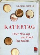 Buchcover Katertag – Oder: Was sagt der Knopf bei Nacht?