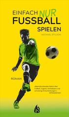 Buchcover Einfach nur Fußball spielen