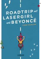 Buchcover Roadtrip mit Lasergirl und Beyoncé