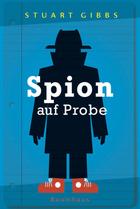 Buchcover Stuart Gibbs: Spion auf Probe