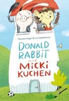 Buchcover Donald Rabbit und Micki Kuchen: Lustige Abenteuer aus dem Säbelbein-Wiesental