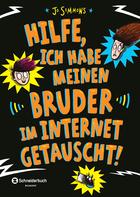 Buchcover Hilfe, ich habe meinen Bruder im Internet getauscht!