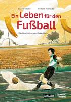 Buchcover Ein Leben für den Fußball. Die Geschichte von Oskar Rohr