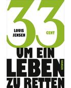 Buchcover Louis Jensen: 33 Cent um ein Leben zu retten