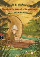 Buchcover Benjamin Wood – Beastologe: In der Höhle des Basilisken