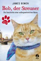Buchcover Bob, der Streuner. Die Geschichte einer außergewöhnlichen Katze